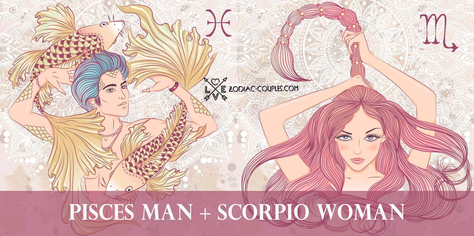 At sight first scorpio pisces and love Scorpio Man