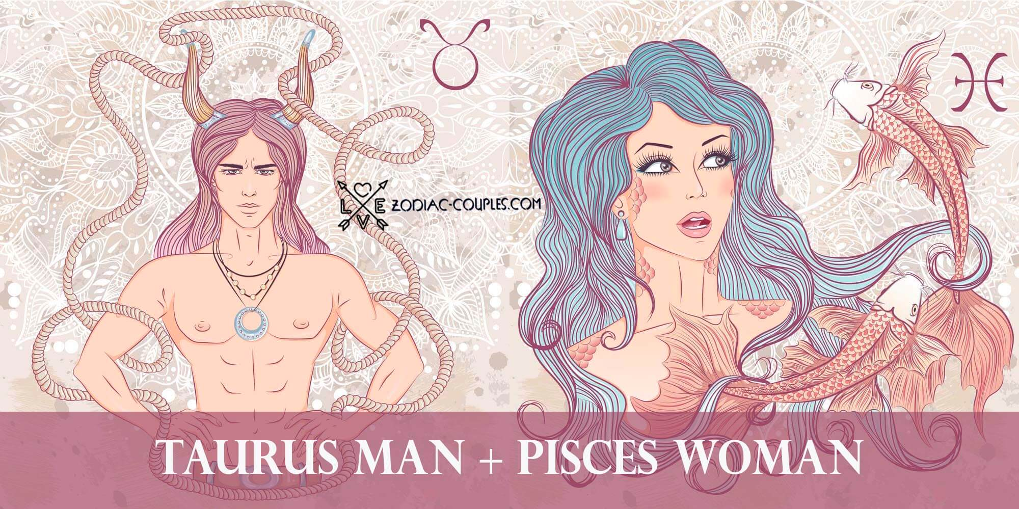 Woman and taurus man pisces The Taurus